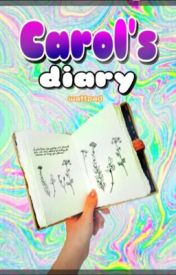 Carol's Diary by my_unicorn_is_maggie
