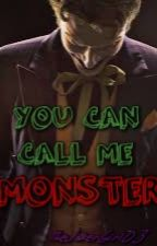 You can call me Monster by Story_of_a_Joke