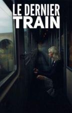 Le dernier Train  by CloFonn