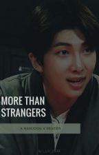 More Than Strangers(Rap Monster X Reader) by I_LUV_KOOKIE