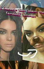 Ich tausche mein Leben mit Kendall Jenner  by Team_Love