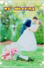 My Wedding  by forever12otp