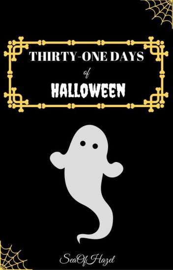Thirty-One Days of Halloween Oneshots