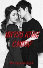 NAFSU ATAU CINTA? by nursyaziedayazid