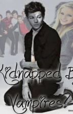 Kidnapped By Vampires?? (Louis Tomlinson Love Story) by NicolexxNiall
