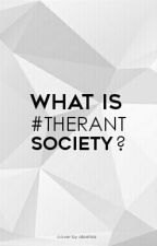 What Is #TheRantSociety? by therantsociety