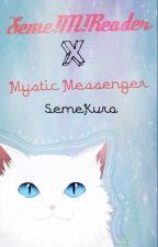 Seme Male Reader X Mystic Messenger by SemeKuro
