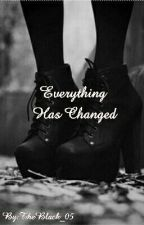Everything Has Changed by TheBlack_05