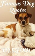 Famous Dog Quotes by DJSZCOOL