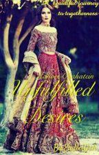 Unfulfilled Desires (Adhori Chahatein) by EadieWali