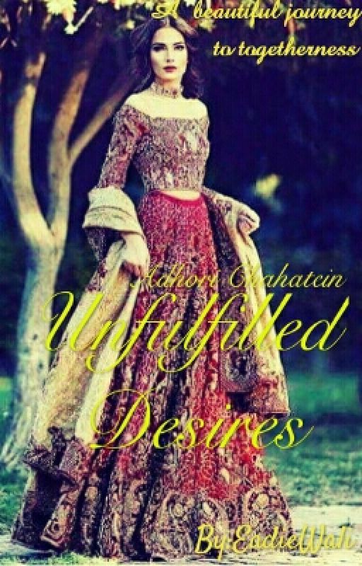 Unfulfilled Desires (Adhori Chahatein) by EadieWali