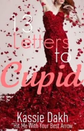 13 Letters to Cupid by xColdHeartedx