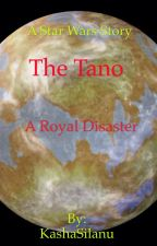 The Tano A Royal Disaster by CatrionaLaverty