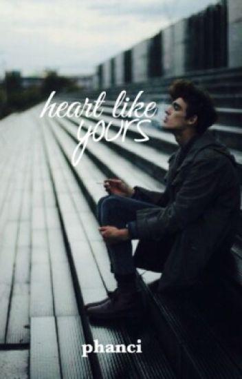 heart like yours / phan