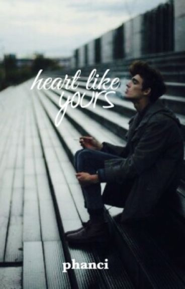 heart like yours / phan