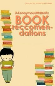 Book Recommendations by XAnonymousWriterXx