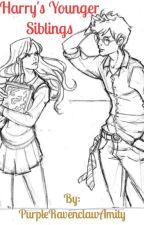 Harry's Little Siblings (Harry Potter Fanfic) by PurpleRavenclawAmity