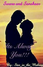 SWASAN - ITS ALWAYS YOU!!! by Star_in_the_Making