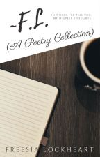 ~F.L. (A Poetry Collection) by crossroad