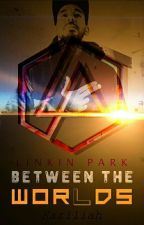 Between the Wor(l)ds |Linkin Park| by Kariliah