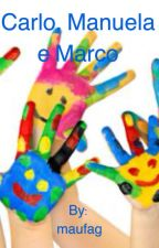 Carlo,Manuela e Marco by maufag