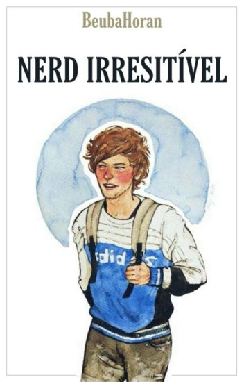 Nerd Irresistível   || larry stylinson
