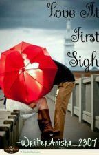 Love At First Sight by WriterAnisha_2307