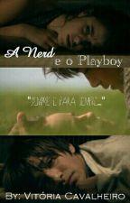 A Nerd E O Playboy // REPOSTAGEM // by ViViCavalheiro