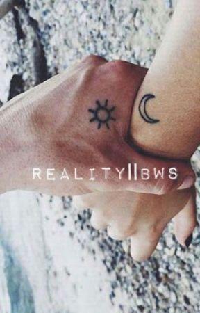 Reality    BWS by curlybradley