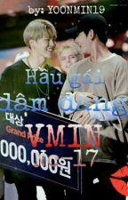 [VMIN][H]-HẦU GÁI DÂM ĐÃNG by yoonmin19