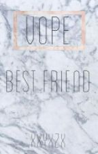 Best Friend • VHOPE ✔ by JupiterinKedisi
