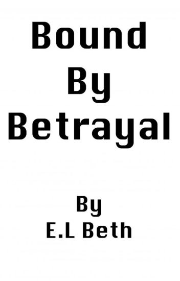 Bound by Betrayal.
