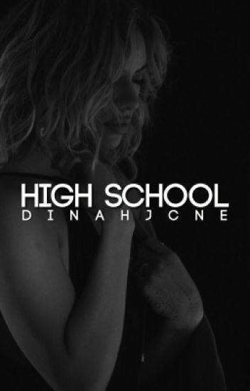 High School ➳ Dinah Jane