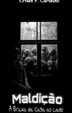 A Bruxa da Casa ao Lado by ErivanPereiraCarvalh