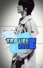 Trouble Blue by VieLoveLee