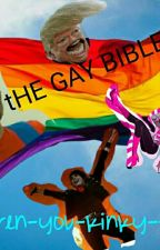 The Gay Bible by eren-you-kinky-fuck
