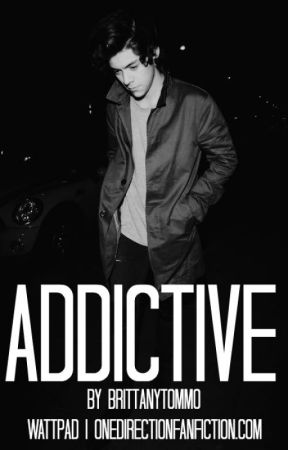 Addictive | Harry Styles by BrittanyTommo