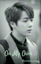 On My Own (Kim Seok Jin ff) by nurnysa_jimin