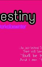 DESTINY(rylebie fanfic) by Darkafaewinter