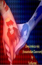 Chwyć mnie za rękę. (Assasination Classroom) [KOREKTA] by YuriKurone