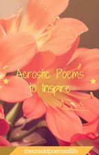 Acrostic Poems to Inspire by santinaiggy