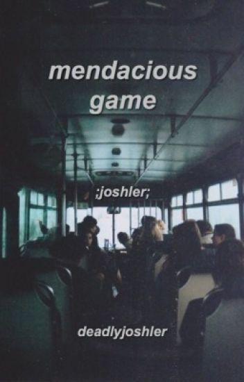 mendacious game ; joshler