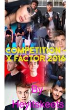 Competition- X Factor 2016 by kayxo8