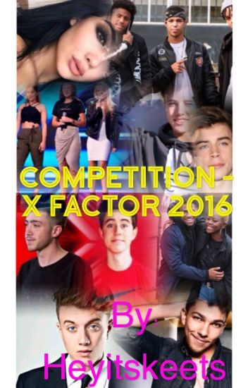 Competition- X Factor 2016
