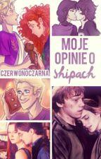 Moje Opinie O Shipach! by Czerwonoczarna