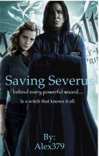 Saving Severus by Alex379
