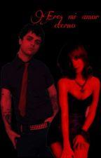Eres mi amor eterno. (Green Day & Tu) (un mundo ordinario) by karen-scz