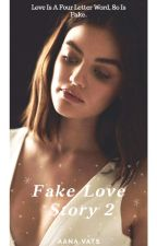 Fake Love Story 2  by aanavats01
