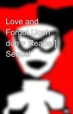 Love and Forgot [Josh dun × Reader] Sequel by fairly_joshler