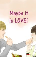 Maybe it's LOVE! (KRISHO!) by II_Charlotte_II